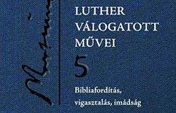 Luther válogatott művei – 5.